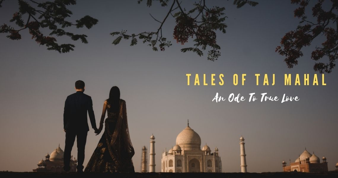 Tales Of Tajmahal – An Ode To True Love